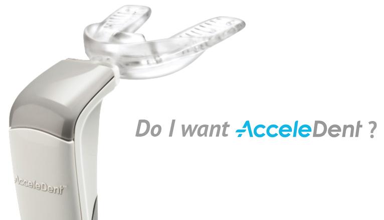 Do I want Acceledent?