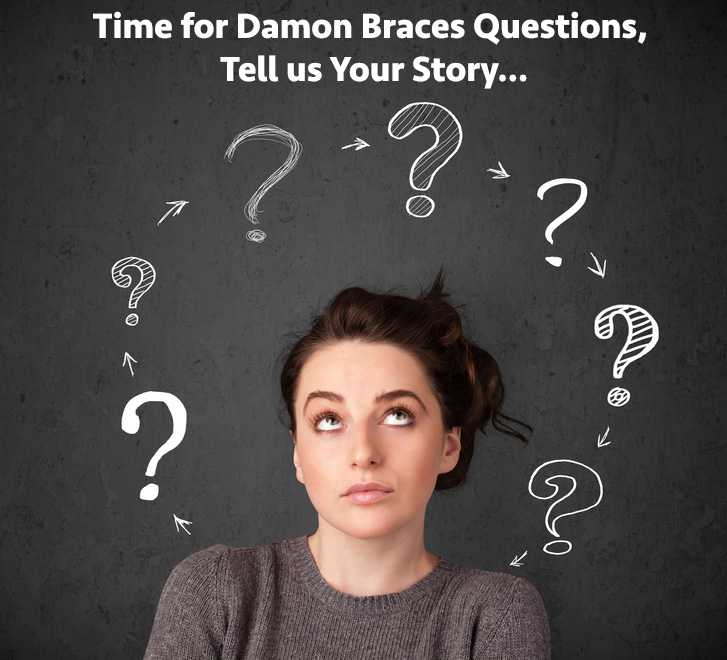 Damon Braces Questions